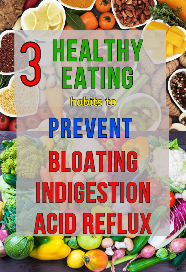 3-healthy-eating-habits-to-prevent-bloating-indigestion-acid-reflux