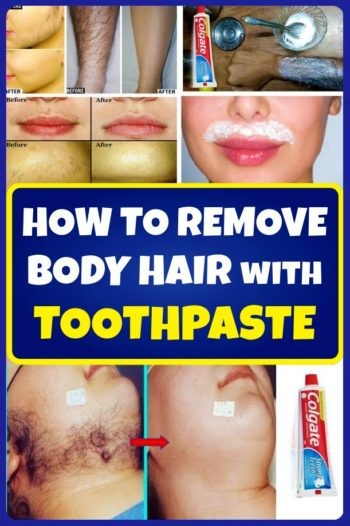 REMOVE BODY HAIR WITH TOOTHPASTE
