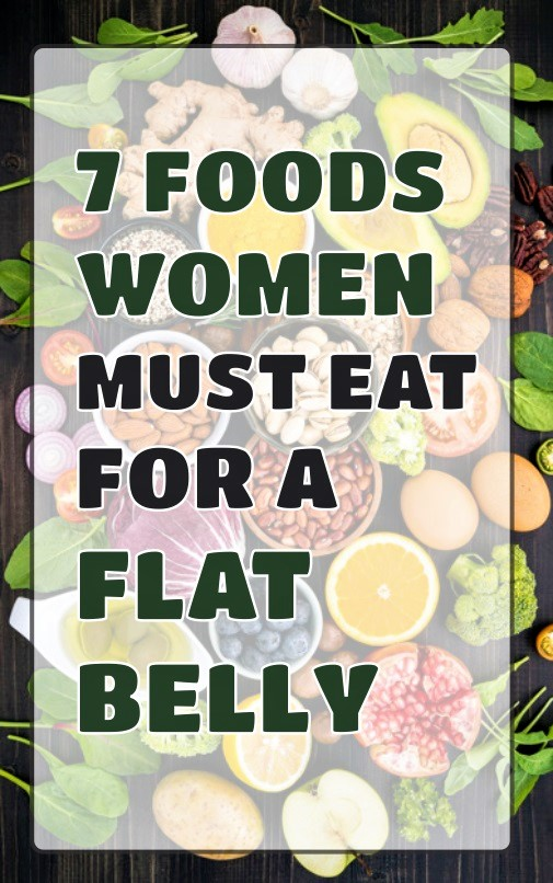 seven-healthy-foods-women-must-eat-to-get-a-flat-belly