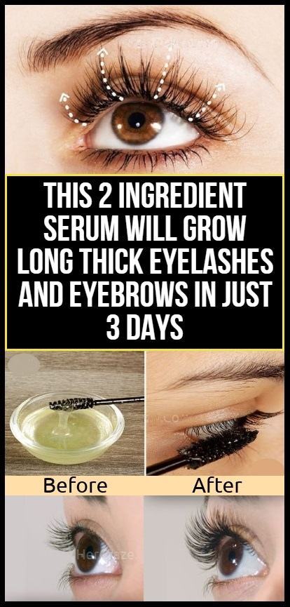 This 2 Ingredient Serum Will Grow Long Thick Eyelashes And Eyebrows In Just 3 Days
